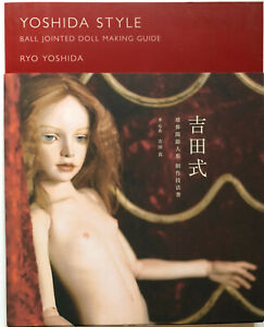 Yoshida Style: Ball Jointed Doll Making Book - Roy Yoshida -BJD -Japanese Ed.