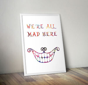Alice in wonderland, print, poster, disney, quote, wall art, gift, we're all mad