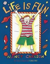Nancy Carlson Picture Bks: Life Is Fun by Nancy Carlson (2012, Picture Book)