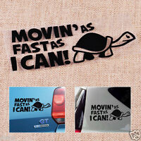 Funny Moving As Fast As I Can Turtle Slow Decal Sticker Car Auto trucks Decor