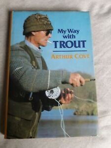 My Way With Trout Arthur Cove Book