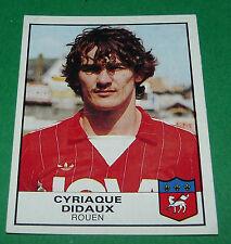 N°268 CYRIAQUE DIDAUX FC ROUEN FCR PANINI FOOTBALL 84 1983-1984