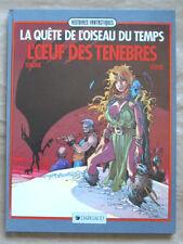La Quête de l'Oiseau du Temps T 4 L'œuf des Ténèbres LOISEL éd Dargaud 11/1989
