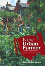 New Urban Farmer By Celia Brooks Brown