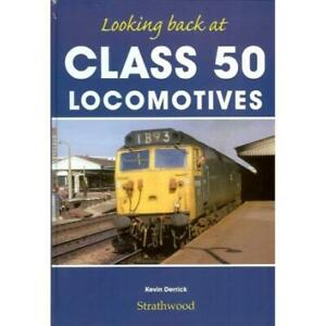 Looking back at CLASS 50 Locomotives Railway Book RRP £19.95 SAVE 35% +