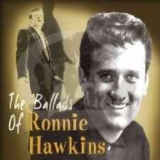 The Ballads of ronnie Hawkins, Bear Family CD NEUF