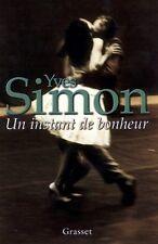Un instant de bonheur.Yves SIMON.Grasset  S010