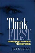 Think First:Addressing Aggressive Behavior in Secondary Schools Prbck Jim Larson