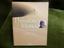 THEODORE MONOD Une Vie de Saharien Sylvain Estibal 1998 Désert Exporation Voyage