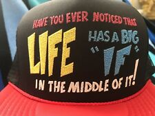 NOS Vtg LIFE HAS A BIG IF IN MIDDLE OF IT Novelty Trucker Mesh/Foam Snapback Hat