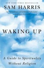 Waking Up A Guide to Spirituality Without Religion by Sam Harris 9781451636024