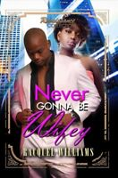 Never Gonna Be Wifey, Paperback by Williams, Racquel, Like New Used, Free shi...