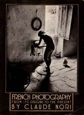 FRENCH PHOTOGRAPHY FROM ITS ORIGINS TO THE PRESENT BY CLAUDE NORI 1978 (DA449)