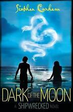 Dark of the Moon: A Shipwrecked novel, Curham, Siobhan, New Book