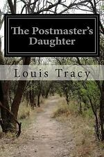 The Postmaster's Daughter by Louis Tracy (2014, Paperback)