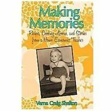 Making Memories : Recipes, Cooking Lessons, and Stories from a Home Economics...