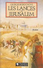 """Livre -  Roman """" Les Lances de Jérusalem """" Georges Bordonove """" Book ( No 7671)"""