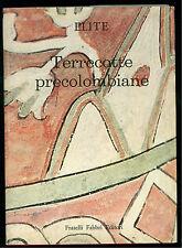 MONTI FRANCO TERRECOTTE PRECOLOMBIANE FABBRI 1966 ELITE 9 SUD AMERICA