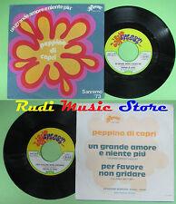 LP 45 7'' PEPPINO DI CAPRI Un grande amore e niente piu' Per favore*no cd mc dvd