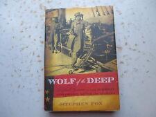 Wolf of the Deep: Rafael Semmes & The CSS Alabama by Stephen Fox - 2007 HC, 1st