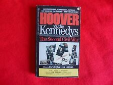 Hoover Vs. the Kennedys: The Second Civil War By Christopher Cook Gilmore (1987)
