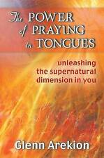 USED (GD) The Power of Praying in Tongues: Unleashing the Supernatural Dimension