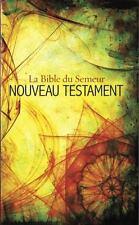 French New Testament : La Bible du Semeur Nouveau Testament: By Biblica Staff...