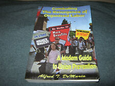 Combating the Resurgence of Organized Labor Alfred T. DeMaria