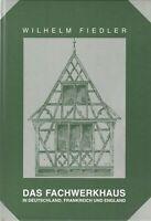 Das Fachwerkhaus in Deutschland, Frankreich und England, Reprint 1998