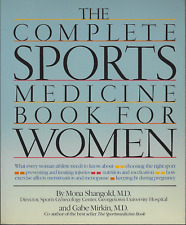The Complete Sports Medicine Book for Women by Mona M. Shangold; Gabe Mirkin