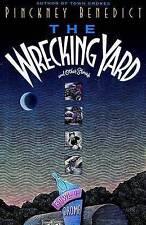 NEW Wrecking Yard by Pinckney Benedict