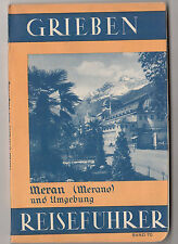 Grieben Reiseführer Meran ( Merano ) und Umgebung 1937 Italien italia !