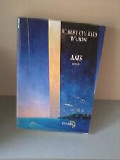 Robert Charles Wilson - Axis - Denoel Lunes d'Encre