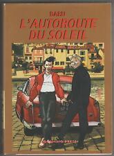 baru L' AUTOROUTE DU SOLEIL vol.1 coconino press 2000 I a prima edizione volume