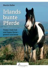 Martin Haller - Tinker - Irlands bunte Pferde - Irish Cobs - Gipsy Horses - NEU