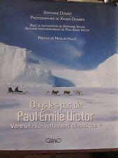 Dans les pas de Paul-Emile Victor; Vers un réchauffement climatique?/ S.Dugast