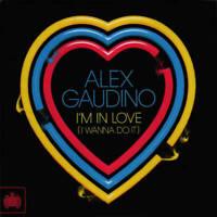 Alex Gaudino I'm In Love (I Wanna Do It) CD Ministry Of Sound 2010