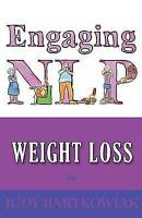 NLP for Weight Loss by Judy Bartkowiak (Paperback, 2014)