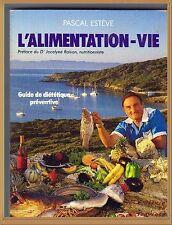 L' ALIMENTATION-VIE - GUIDE DE DIÉTÉTIQUE PRÉVENTIVE - BIO ALTERNATIVE NATURE