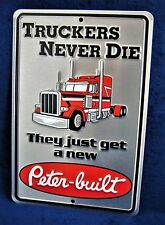 PETER-BUILT Truckers - *US MADE* Embossed Metal Tin Sign - Man Cave Garage Bar
