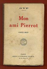 MON AMI PIERROT - Conte Bleu - roman de GYP - 1925