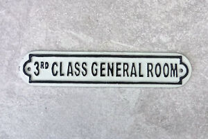Titanic 3rd Class General Room Sign Repro 23cm Cast Iron