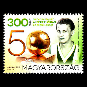 Hungary 2017 - Florian Albert Won the Ballon D'Or 50 Years Ago Soccer - MNH