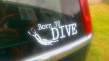 Born to Dive, Scuba diving Vinyl Decal for cars, motorcycles, Laptops 15 colours