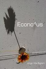 Econo4us : El Fin de Las Crisis Del Sistema Capitalista by Jorge Biglieri...