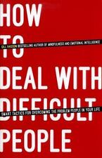 How to Deal with Difficult People: Smart Tactics for Overcoming the Problem Peop