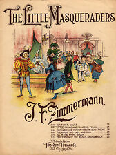 THE LITTLE MASQUERADERS/OUR FIRST WALTZ Music Sheet-1897-J. F. ZIMMERMAN