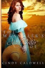 Wild West Frontier Brides: The Wrangler's Mail Order Bride by Cindy Caldwell...