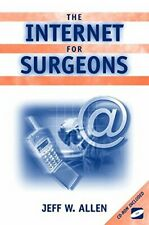The Internet for Surgeons by Allen, Jeff W. Paperback Book The Cheap Fast Free