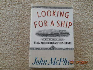 Looking For A Ship (signed byJohn McPhee) 1990 HC 1st edition